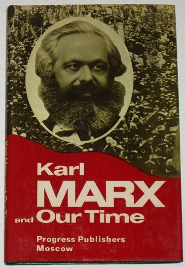 Karl Marx and Our Time
